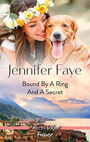 #Australia #NewRelease ~ BOUND BY A RING AND A SECRET (Wedding Bells at Lake Como Book 1) by Jennifer Faye… #books #digital #print #Dog #readers
