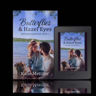 #NewRelease ~ Butterflies and Hazel Eyes by Katie Mettner #excerpt #books #readers #amreading #romance