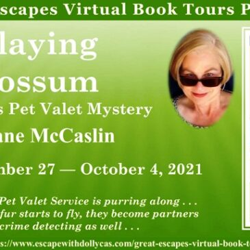 Guest Post ~ Playing Possum (A 2 Sisters Pet Valet Mystery) by Dane McCaslin… #books #CozyMystery #readers